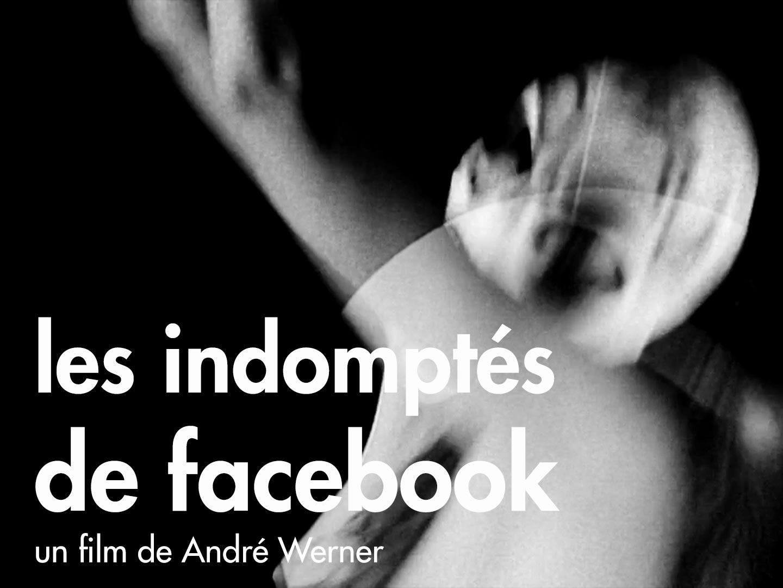 Les indomptés de facebook, un film de André Werner. Bande annonce / Trailer