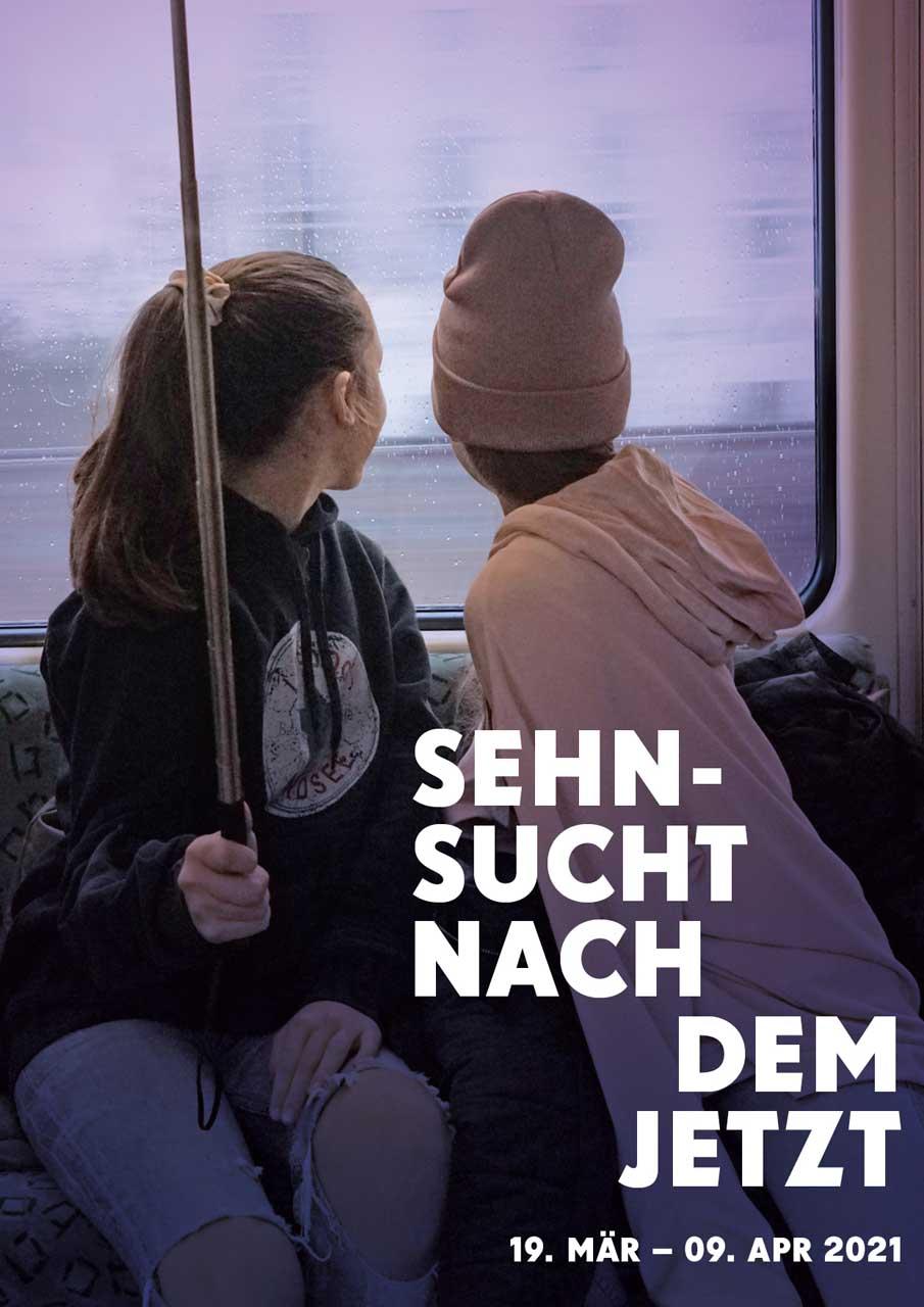 Sehnsucht nach dem Jetzt   Longing for the Now, 18 Mar. – Apr. 9, 2021 Weltkunstzimmer, Düsseldorf. Exhibition poster.